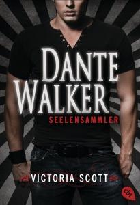 Dante Walker - Seelensammler von Victoria Scott (c) cbt Verlag