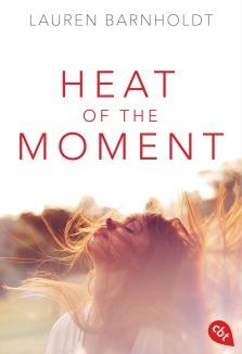 Heat of the Moment von Lauren Barnholdt