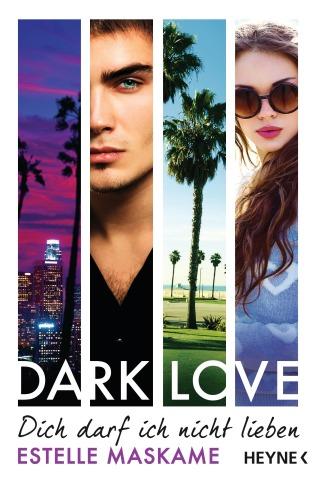 DARK LOVE - Dich darf ich nicht lieben von Estelle Maskame