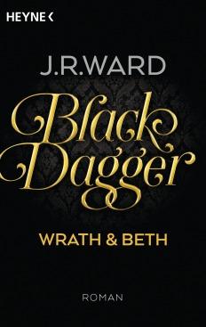 Black Dagger - Wrath Beth von J R Ward